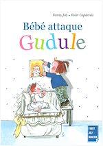 Télécharger le livre :  Bébé attaque Gudule