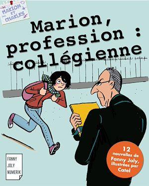 Téléchargez le livre :  Marion, profession : collégienne
