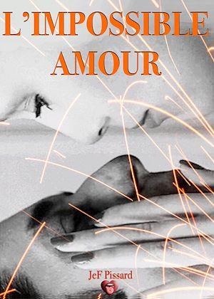 Téléchargez le livre :  L'impossible amour