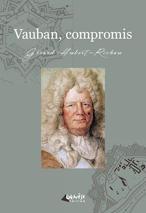 Téléchargez le livre :  Vauban compromis
