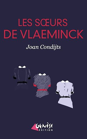 Téléchargez le livre :  Les soeurs de Vlaeminck