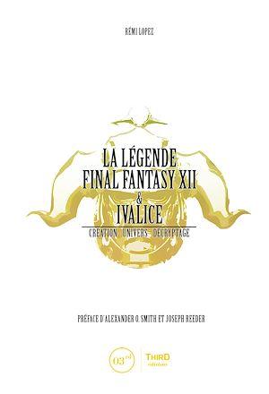 La Legende Final Fantasy Xii Ivalice Creation Univers