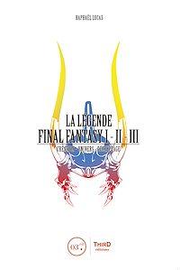 Télécharger le livre : La Légende Final Fantasy I, II & III