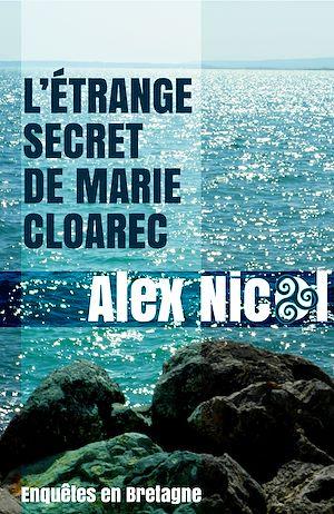 Téléchargez le livre :  L'étrange secret de Marie Cloarec