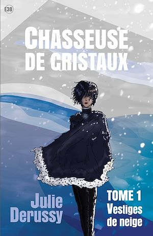 Téléchargez le livre :  Chasseuse de cristaux : Vestiges de neige - Tome 1