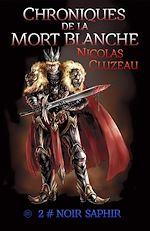 Télécharger cet ebook : Chroniques de la mort blanche : Noir Saphir - Tome 2