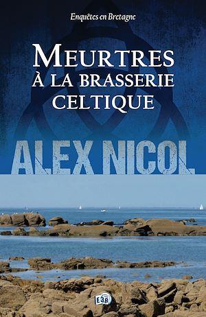 Téléchargez le livre :  Meurtres à la brasserie celtique