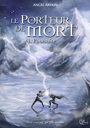 Téléchargez le livre :  Le Porteur de Mort - Tome 4