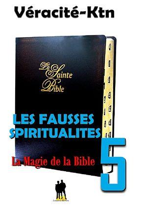 Téléchargez le livre :  Les fausses spiritualités 5 :
