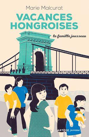 Téléchargez le livre :  La famille Jousseau. Vacances hongroises