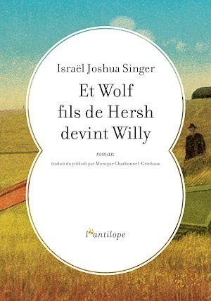 Téléchargez le livre :  Et Wolf fils de Hersh devint Willy