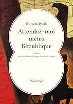 Télécharger le livre :  Attendez-moi métro République