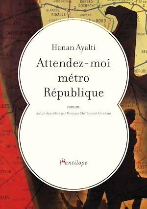 Téléchargez le livre :  Attendez-moi métro République