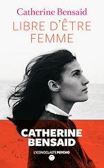 Télécharger le livre :  Libre d'être femme