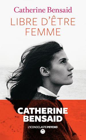 Téléchargez le livre :  Libre d'être femme