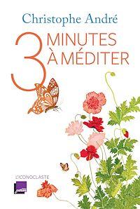 Téléchargez le livre numérique:  Trois minutes à méditer