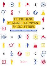 Télécharger le livre :  Du Big Bang au monde du vivant en six lettres. Quelques clefs pour… aborder la chimie du vivant