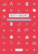 Télécharger le livre :  Math-Amore. Quelques clefs pour… débuter une histoire d'amour