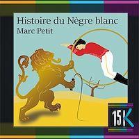 Télécharger le livre : Histoire du Nègre blanc