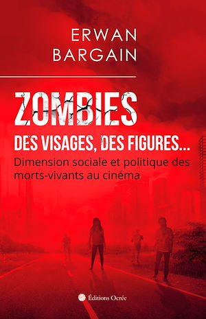Téléchargez le livre :  Zombies : Des visages, des figures…