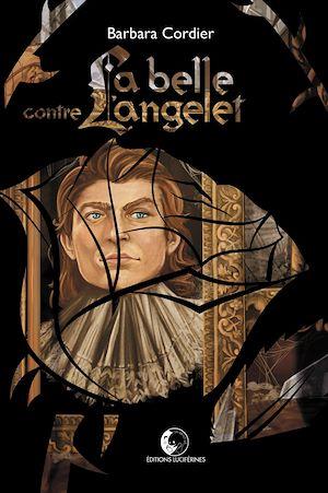 Téléchargez le livre :  La Belle contre l'Angelet
