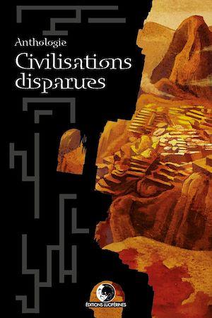 Téléchargez le livre :  Anthologie Civilisations Disparues