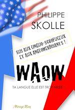 Télécharger le livre :  Waow. Ta langue elle est trop nikée !