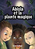 Télécharger cet ebook : Abiola et la Plante Magique