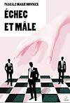 Téléchargez le livre numérique:  Echec et mâle