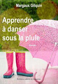 Téléchargez le livre :  Apprendre à danser sous la pluie