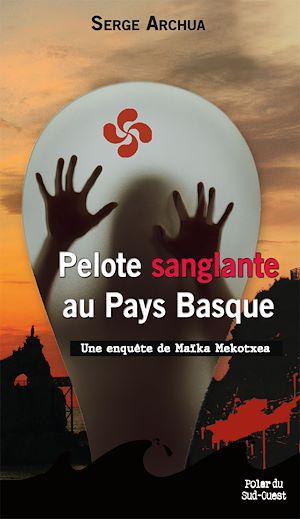 Téléchargez le livre :  Pelote sanglante au Pays Basque