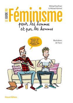 Télécharger le livre :  Le guide du féminisme pour les hommes et par les hommes