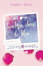 Télécharger le livre :  Quelque chose de Bleu