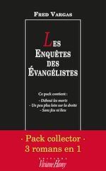 Télécharger le livre :  Pack collector Fred Vargas - Les Enquêtes des Evangélistes