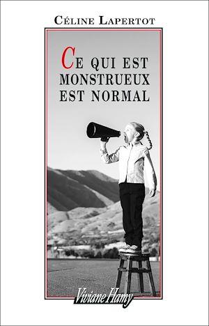 Téléchargez le livre :  Ce qui est monstrueux est normal