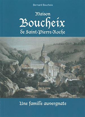 Téléchargez le livre :  Maison Boucheix de Saint-Pierre-Roche