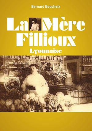 Téléchargez le livre :  La Mère Fillioux