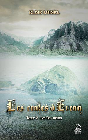 Téléchargez le livre :  Les contes d'Erenn - Tome 2 : Les îles soeurs