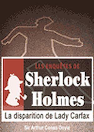 Téléchargez le livre :  Sherlock Holmes - La disparition de Lady Carfax