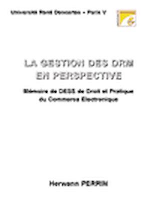 Téléchargez le livre :  La gestion des DRM en perspective