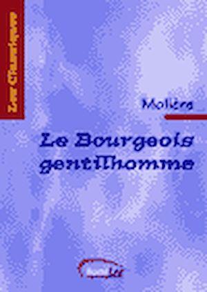 Téléchargez le livre :  Le Bourgeois Gentilhomme