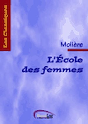 Téléchargez le livre :  L'Ecole des femmes