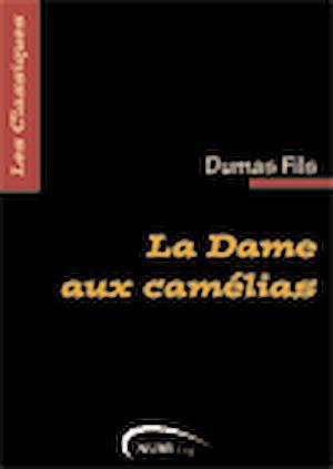 Téléchargez le livre :  La Dame aux camélias