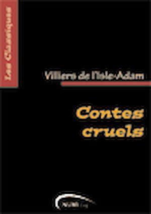 Téléchargez le livre :  Contes cruels