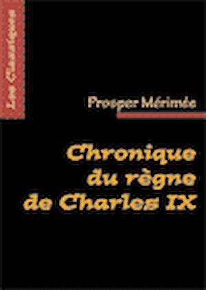 Téléchargez le livre :  Chronique du règne de Charles IX