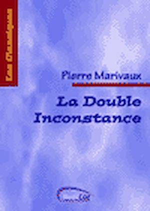 Téléchargez le livre :  La Double Inconstance