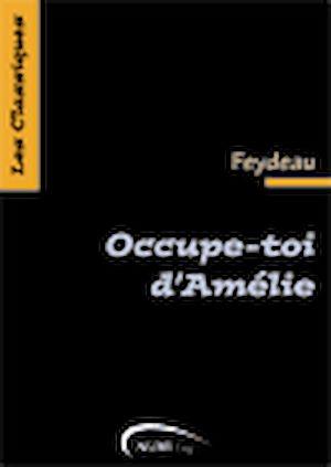 Téléchargez le livre :  Occupe-toi d'Amélie