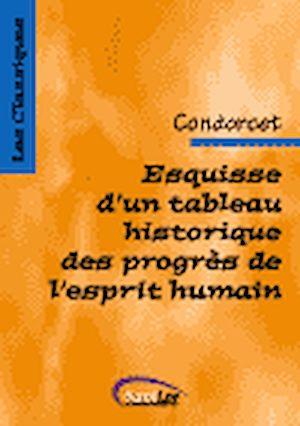 Téléchargez le livre :  Esquisse d'un tableau historique des progrès de l'esprit humain