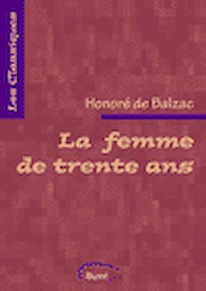 Téléchargez le livre :  La Femme de trente ans