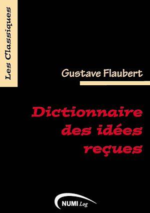 Téléchargez le livre :  Dictionnaire des idées reçues